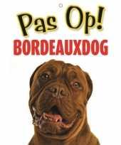 Feest honden waakbord pas op bordeauxdog 21 x 15 cm