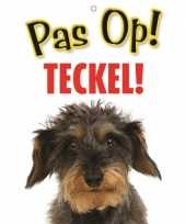 Feest honden waakbord pas op teckel 21 x 15 cm