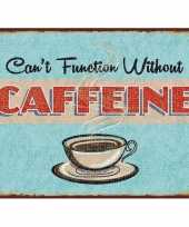 Feest koffietentje wandplaat cant function without caffeine 15 x 20