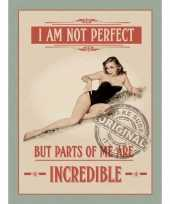 Feest metalen plaat i am not perfect but incredible