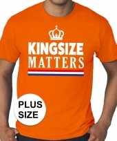 Feest oranje koningsdag kingsize matters grote maten shirt heren